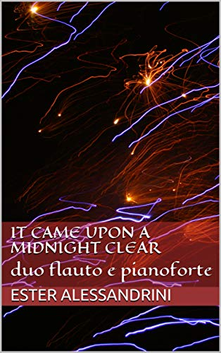 It came upon a Midnight clear: duo flauto e pianoforte (Christmas music for flute and piano Vol. 10) (Italian Edition)
