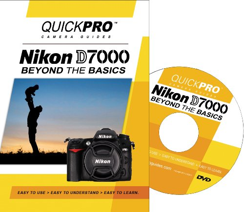 Nikon D7000 Beyond the Basics DVD by QuickPro Camera Guides