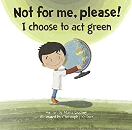 Image result for Not For Me, Please! I Choose to Act Green.