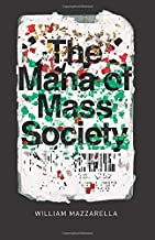 The Mana of Mass Society (Chicago Studies in Practices of Meaning)
