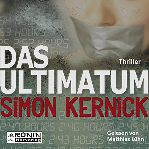 Das Ultimatum                   Autor:                                                                                                                                 Simon Kernick                               Sprecher:                                                                                                                                 Matthias Lühn                      Spieldauer: 10 Std. und 43 Min.     31 Bewertungen     Gesamt 3,9