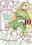 How NOT to Summon a Demon Lord (Manga) Vol. 10 (How NOT to Summon a Demon Lord (Manga), 10)