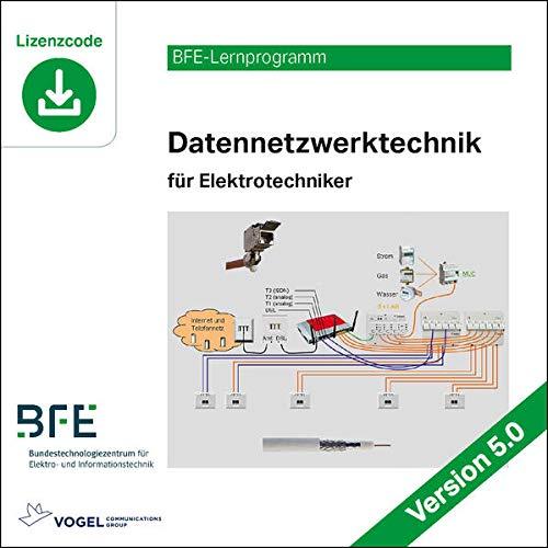 Datennetzwerktechnik: für Elektrotechniker / Version 5.0 (BFE-Lernprogramm)