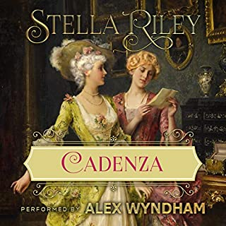 Cadenza     Rockliffe, Book 6              By:                                                                                                                                 Stella Riley                               Narrated by:                                                                                                                                 Alex Wyndham                      Length: 13 hrs     40 ratings     Overall 4.9