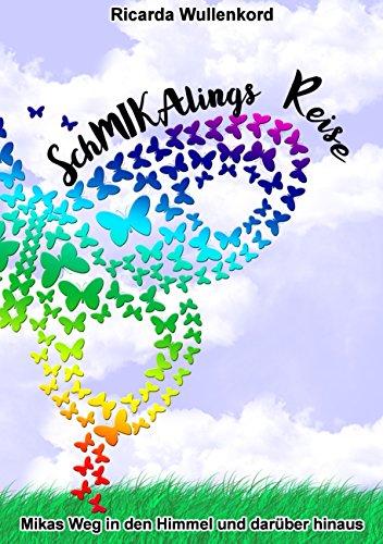 Schmikalings Reise: Mikas Weg in den Himmel und darüber hinaus