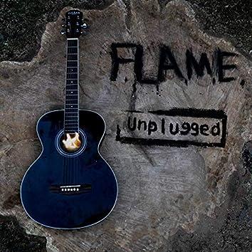 F.L.A.M.E.: Unplugged