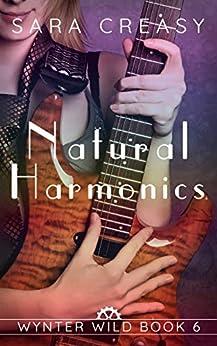 Natural Harmonics: Wynter Wild Book 6 by [Sara Creasy]