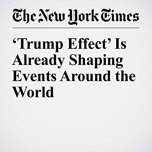 'Trump Effect' Is Already Shaping Events Around the World cover art