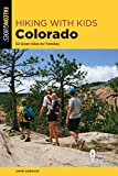 Hiking with Kids Colorado: 52 Great Hikes for Families