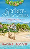 The Secret in Sandcastles: An Opposites Attract, Small-Town Romance (Poppy Creek #3) (A Poppy Creek Novel)