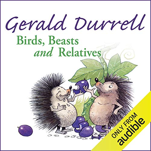Birds, Beasts and Relatives audiobook cover art