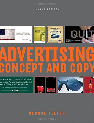 Advertising: Concept and Copy (Second Edition)