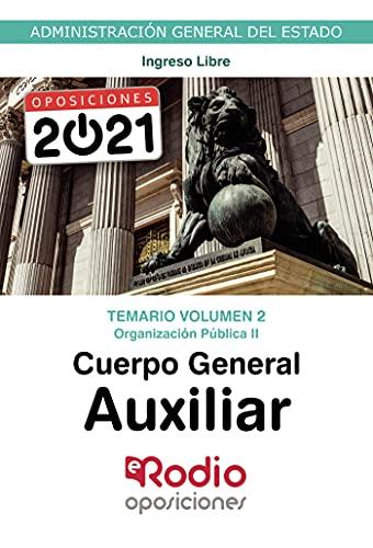 Cuerpo General Auxiliar. Temario Volumen 2. Organización Pública II: Administración General del Estado