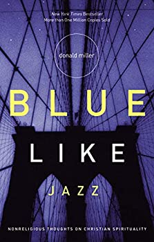 Paperback Blue Like Jazz: Nonreligious Thoughts on Christian Spirituality Book