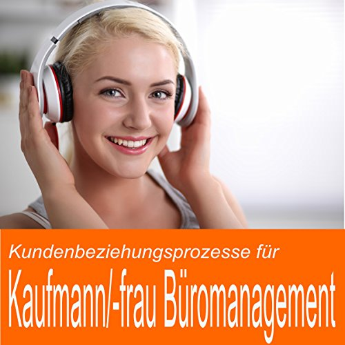 Kundenbeziehungsprozesse für Kaufmann / Kauffrau Büromanagement Titelbild