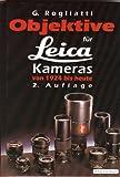 Objektive für Leica Kameras: Von 1924 bis heute