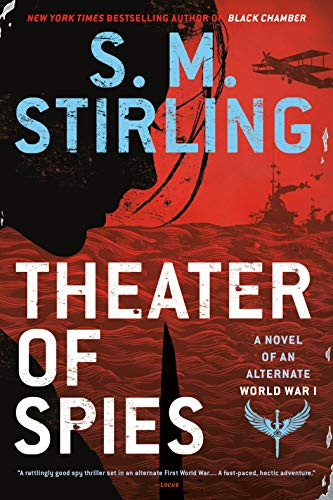 Theater of Spies (A Novel of an Alternate World War Book 2) (English Edition)