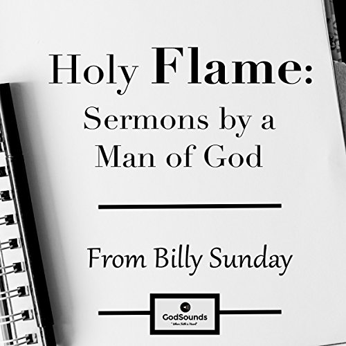 Holy Flame: Sermons by a Man of God audiobook cover art