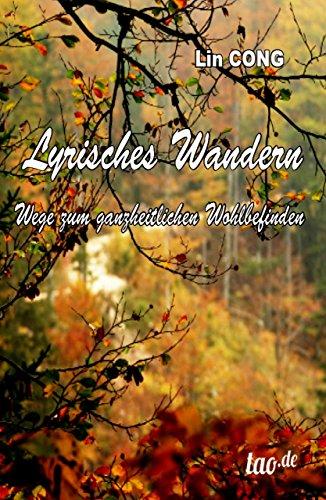 Lyrisches Wandern: Wege zum ganzheitlichen Wohlbefinden