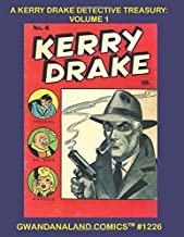 A Kerry Drake Treasury: Volume 1: Gwandanaland Comics #1226 -- Exciting Crime Comics -- Five Full Issues!