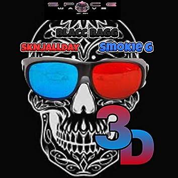 3 D (feat. SkNjAllday, Blacc Bagg & Smokie G)