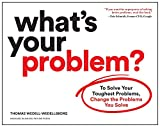 What's Your Problem?
