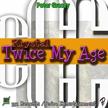 Twice My Age
