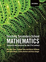 Teaching Secondary School Mathematics: Research and practice for the 21st century