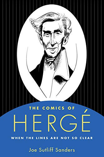 The Comics of Hergé: When the Lines Are Not So Clear (Critical Approaches to Comics Artists Series) (English Edition)