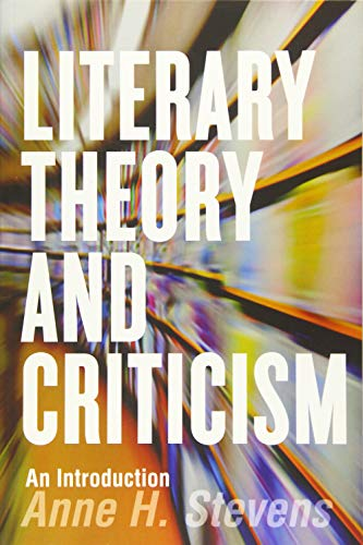 Compare Textbook Prices for Literary Theory and Criticism: An Introduction Illustrated Edition ISBN 9781554812370 by Stevens, Anne H.