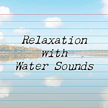 Relaxation with Water Sounds