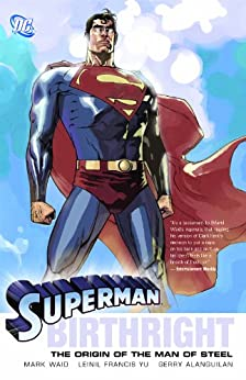 Superman: Birthright by [MARK WAID, LEINIL YU, Leinil Francis Yu, Gerry Alanguilan]