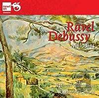 ドビュッシー&ラヴェル:歌曲集(Ravel, Debussy: Melodies)