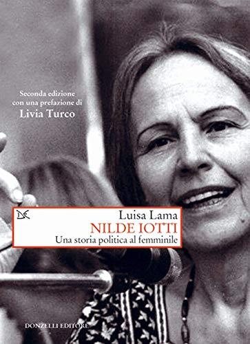Nilde Iotti. Una storia politica al femminile