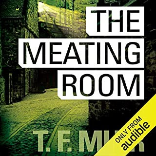 The Meating Room     DI Gilchrist, Book 5              By:                                                                                                                                 T. F. Muir                               Narrated by:                                                                                                                                 David Monteath                      Length: 9 hrs and 51 mins     652 ratings     Overall 4.2