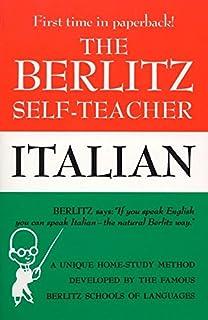 The Berlitz Self-Teacher - Italian: A Unique Home-Study Method Developed by the Famous Berlitz Schools of Language