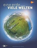Eine Erde - viele Welten: Mit einem Vorwort von David Attenborough