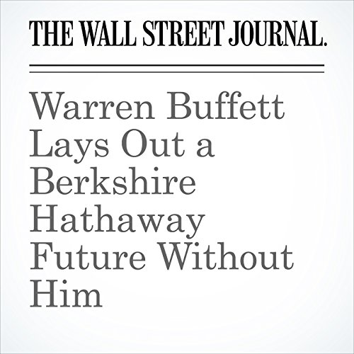Warren Buffett Lays Out a Berkshire Hathaway Future Without Him copertina