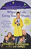 When Life Gives You Pears: The Healing Power of Family,...