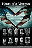 Heart of a Veteran: Life stories of 10 Veterans of courage, sacrifice and resilience