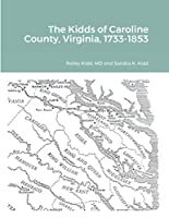 The Kidds of Caroline County, Virginia, 1728-1853