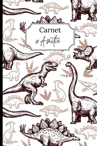 Carnet d'amitié: Demande à tes amis de remplir ton livre pour mieux les connaître ! Thème Dinosaure - Intérieur noir/blanc - Format A5