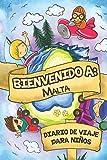 Bienvenido A Malta Diario De Viaje Para Niños: 6x9 Diario de viaje para niños I Libreta para completar y colorear I Regalo perfecto para niños para tus vacaciones en Malta