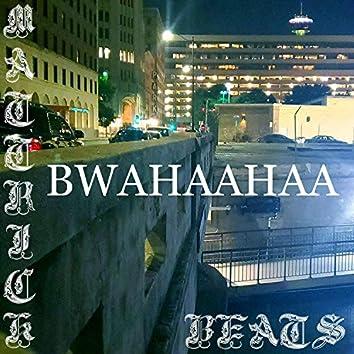 BWAHAAHAA (Instrumental)