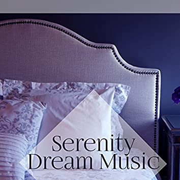 Serenity Dream Music - Soothing Sounds for Deep Sleep, Cure Insomnia, Sleep Deeply, Relaxing Instrumental Music