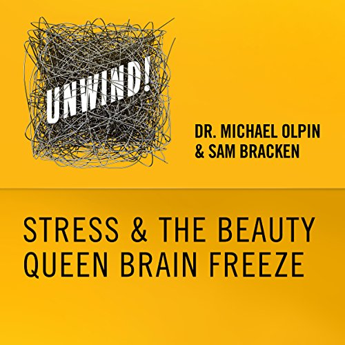 4: Stress & the Beauty Queen Brain Freeze  By  cover art