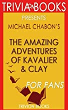 Trivia: The Amazing Adventures of Kavalier & Clay: A Novel By Michael Chabon (Trivia-On-Books)