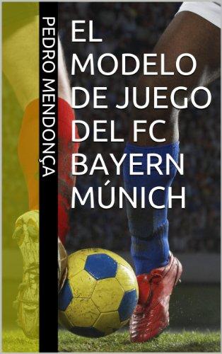 El Modelo de Juego del FC Bayern Múnich: Periodización Táctica