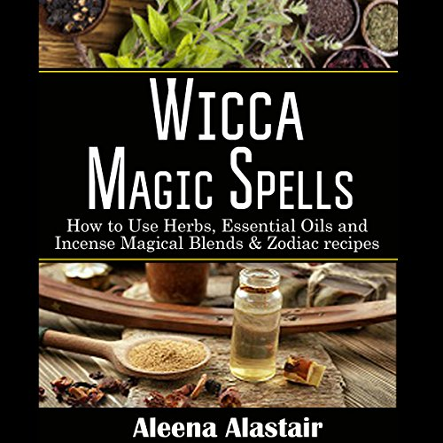 Wicca Magic Spells Audiobook By Aleena Alastair cover art