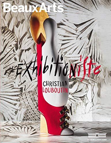 Christian louboutin : exhibition(niste) - au palais de la porte doree (ALBUM EXPOS)